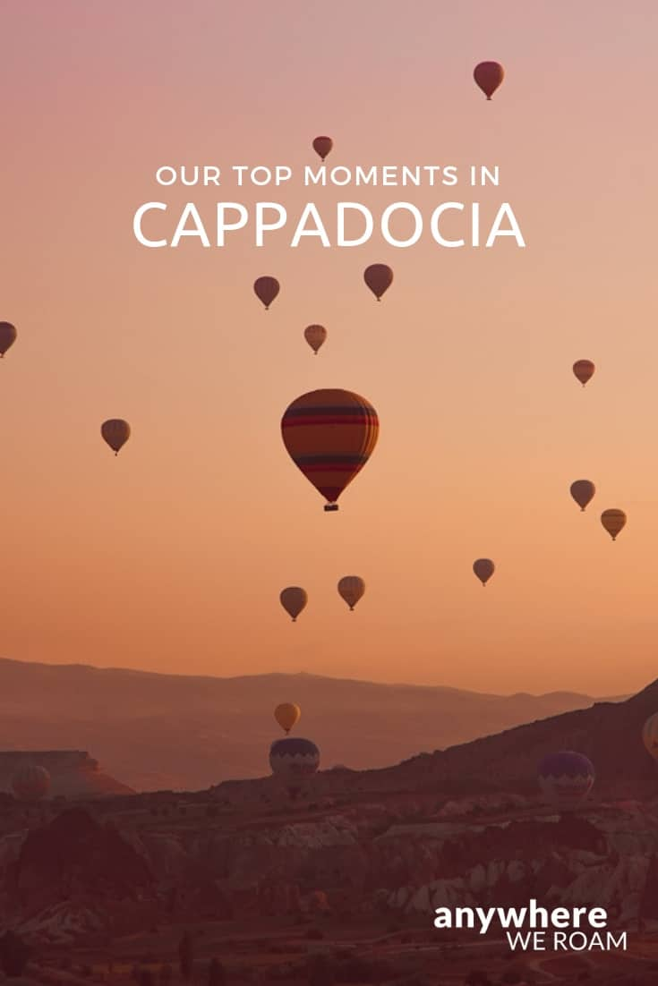 Some of our top moments highlighting the best things to do in Cappadocia.