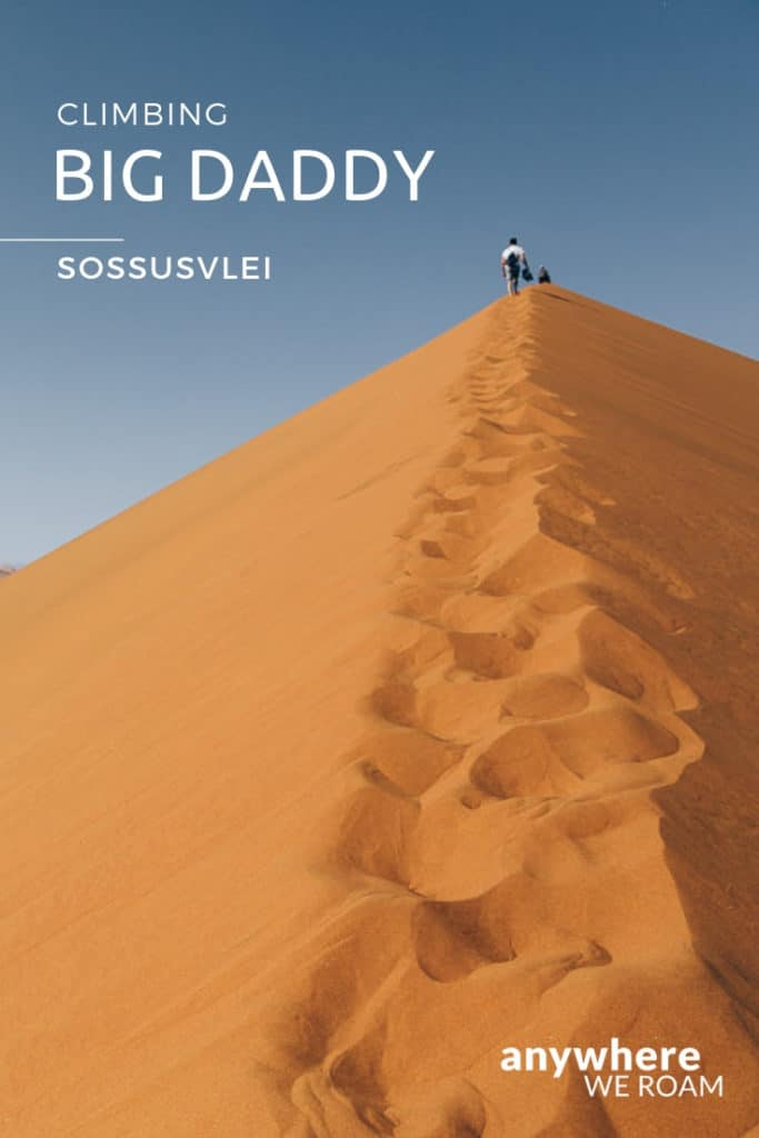 Our guide to climbing Big Daddy Dune at Sossusvlei and Deadvlei. / Namibia sand dunes / #namibia #sossusvlei #deadvlei